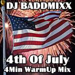 DJ Baddmixx - 4th Of July 4Min WarmUp 128Bpm