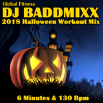 DJ Baddmixx - 6Mins Of Halloween 2018 130Bpm