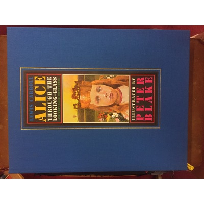 Alice Through the Looking-Glass, and What She Found There (Peter Blake Illus)