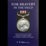 FOR BRAVERY IN THE FIELD The Inter War Years 1919-1939 MM Recipients  by C.K.Bate 2019 - Limited ...